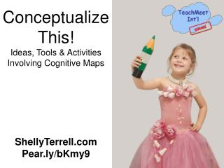 Conceptualize This! Ideas & Tools Involving Graphic Organizers