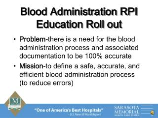 Blood Administration RPI Education Roll out