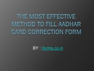 The most effective method to Fill Aadhar Card Correction Form