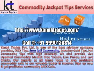 Commodity Jackpot Trading Tips Services Provider in Commodity MCX Market