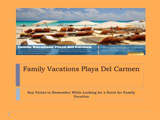 Key Points to Remember While Looking for a Hotel for Family Vacation