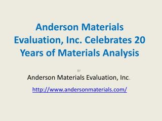 Anderson Materials Evaluation, Inc. Celebrates 20 Years of Materials Analysis