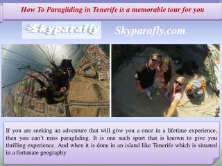 How To Paragliding in Tenerife is a memorable tour for you