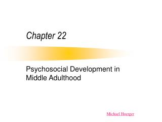 Psychosocial Development in Middle Adulthood