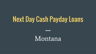 Next Day Cash Payday Loans in Montana