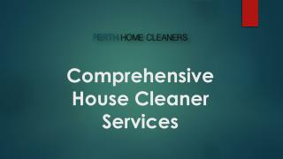 Comprehensive House Cleaner Services