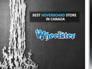 Wheelster Is The Top Hoverboard Shop In US And Canada