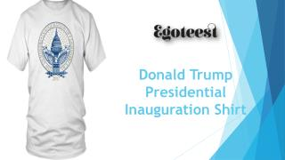 Donald Trump Presidential Inauguration Shirt