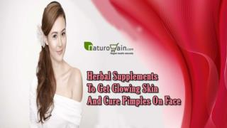 Herbal Supplements To Get Glowing Skin And Cure Pimples On Face