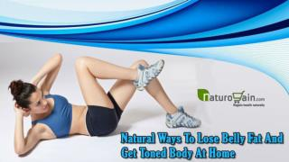 Natural Ways To Lose Belly Fat And Get Toned Body At Home