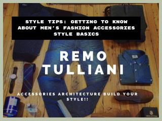 Style Tips Getting to Know About Men's Fashion Accessories Style Basics