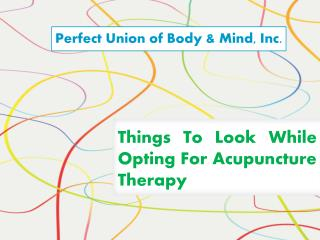 Things To Look While Opting For Acupuncture Therapy