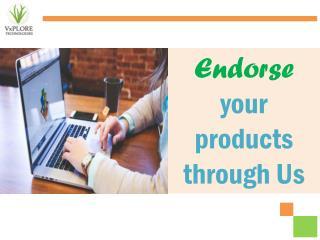 Endorse your products through Us - Vxplore Technologies