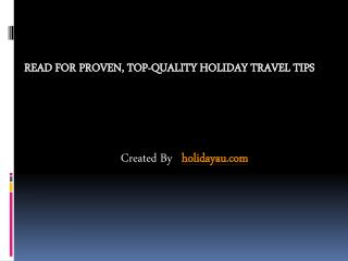 Read For Proven, Top-Quality Holiday Travel Tips