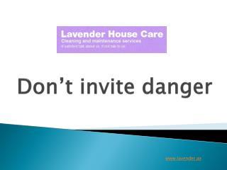 Don't invite danger