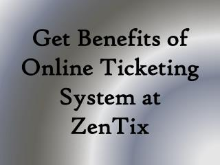 Get Benefits of Online Ticketing System at ZenTix
