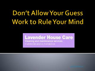 Don't Allow Your Guess Work to Rule Your Mind