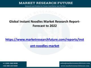 Global Instant Noodles Market is growing at CAGR of 6% by 2022