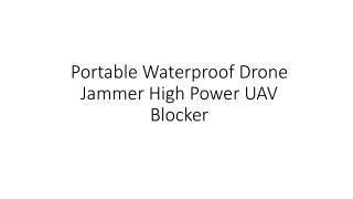 Portable Waterproof Drone Jammer High Power UAV Blocker.pdf