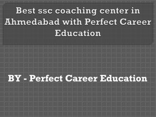 Best ssc coaching center in Ahmedabad with Perfect Career Education