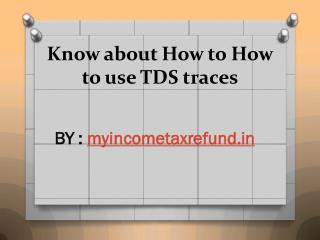 Know about How to How to use TDS traces