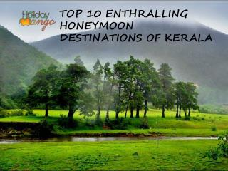 Top 10 Mesmerizing Honeymoon Destinations of Kerala