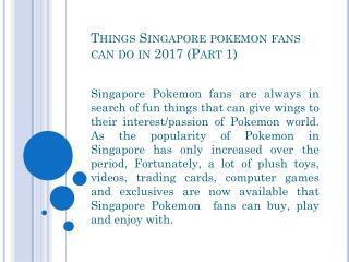 Things Singapore pokemon fans can do in 2017 (Part 1)