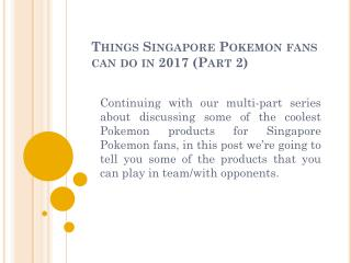 Things Singapore Pokemon fans can do in 2017 (Part 2)