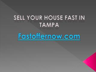 Sell your house fast in Tampa with Fastoffernow