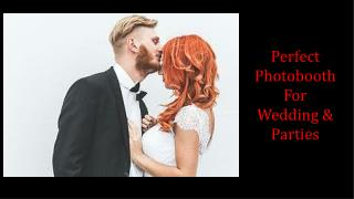 Perfect Photobooth For Wedding & Parties