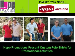 Hype Promotions Present Custom Polo Shirts for Promotional Activities