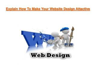 Explain How To Make Your Website Design Attactive