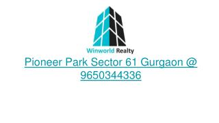 Pioneer Park Sector 61 Gurgaon | 9650344336