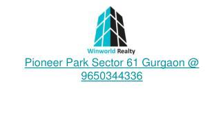 Pioneer Park Sector 61 Gurgaon | 9650344336