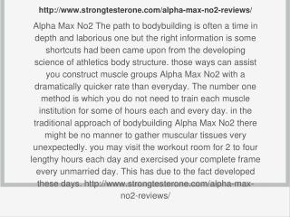 http://www.strongtesterone.com/alpha-max-no2-reviews/
