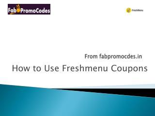 How to use Freshmenu Coupons