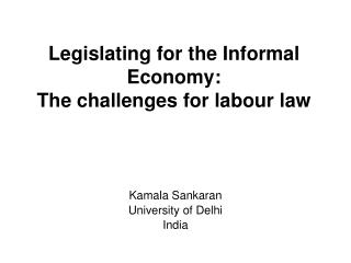 Legislating for the Informal Economy:  The challenges for labour law