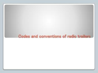 Codes and conventions of radio trailers