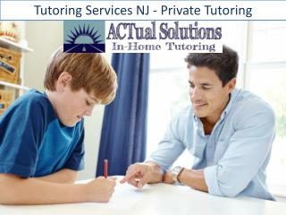 Tutoring Services NJ - Private Tutoring