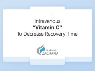 Intravenous Vitamin C To Decrease Recovery Time
