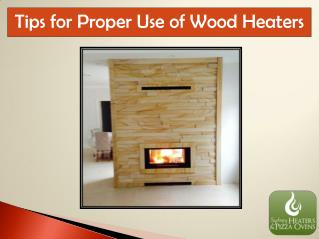 Tips for Proper Use of Wood Heaters