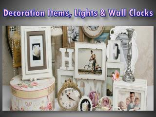 Decoration Items, Lights & Wall Clocks