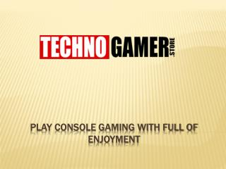 Play Console Gaming With Full Of Enjoyment
