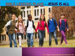 Bible Lessons Plans - Jesus Is All
