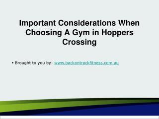 Important Considerations When Choosing A Gym in Hoppers Crossing