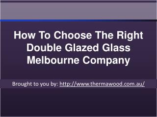 How To Choose The Right Double Glazed Glass Melbourne Company