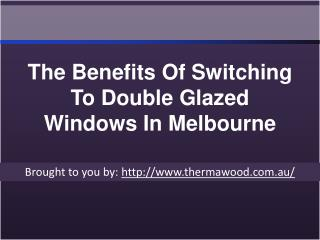 The Benefits Of Switching To Double Glazed Windows In Melbourne - Copy (2)