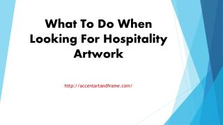 What To Do When Looking For Hospitality Artwork