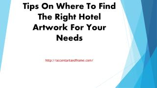 Tips On Where To Find The Right Hotel Artwork For Your Needs