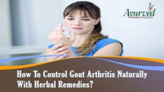 How To Control Gout Arthritis Naturally With Herbal Remedies?